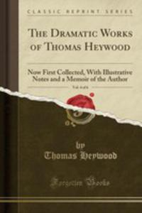 The Dramatic Works Of Thomas Heywood, Vol. 4 Of 6 - 2855737145