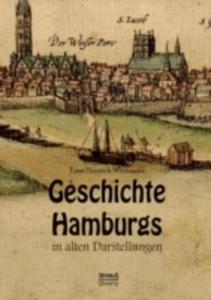 Geschichte Hamburgs In Alten Darstellungen - 2857203705