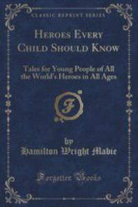 Heroes Every Child Should Know - 2852984440