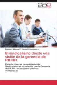 El Sindicalismo Desde Una Vision De La Gerencia De Rr. Hh. - 2870783397