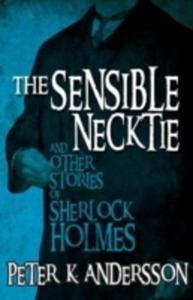 The Sensible Necktie And Other Stories Of Sherlock Holmes - 2860438642