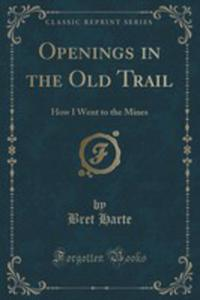 Openings In The Old Trail - 2852890462