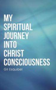 My Spiritual Journey Into Christ Consciousness - 2852926447