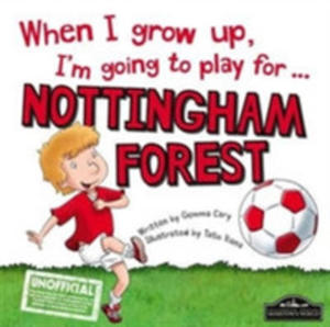When I Grow Up I'm Going To Play For Nottingham Forest - 2849515955