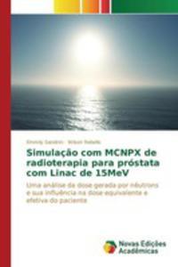 Simulaç~ao Com Mcnpx De Radioterapia Para Próstata Com Linac De 15mev - 2860722582
