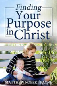 Finding Your Purpose In Christ - 2853974980