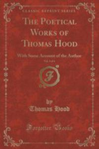 The Poetical Works Of Thomas Hood, Vol. 3 Of 4 - 2854030298
