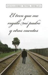 El Tren Que Me Regaló Mi Padre Y Otros Cuentos - 2855745278