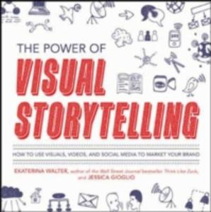 The Power Of Visual Storytelling: How To Use Visuals, Videos, And Social Media To Market Your Brand - 2846021190