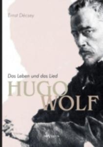 Hugo Wolf - Das Leben Und Das Lied. Biographie - 2860297110