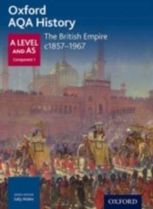 Oxford Aqa History For A Level: The British Empire C. 1857 - 1967 - 2848187615
