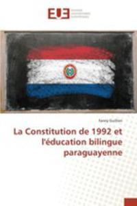 La Constitution De 1992 Et L'éducation Bilingue Paraguayenne - 2860702987