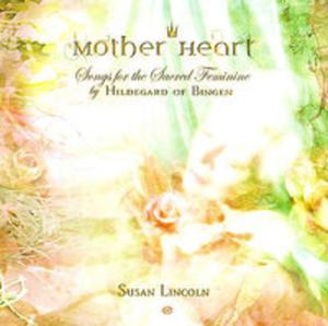 Mother Heart: Songs For The Sacred Feminine - 2846730505
