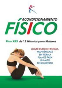 Acondicionamiento Fisico Plan Xbx De 12 Mnutos Para Mujeres - 2852912265
