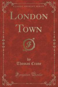 London Town (Classic Reprint) - 2871351801