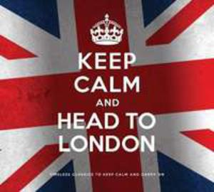 Keep Calm And Head To Lon - 2839388360