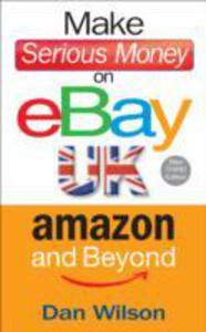Make Serious Money On Ebay, Amazon And Beyond - 2846020406