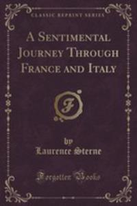 A Sentimental Journey Through France And Italy (Classic Reprint) - 2855119653