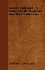 Sailors' Language - A Collection Of Sea-terms And Their Definitions. - 2855783725