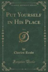 Put Yourself In His Place, Vol. 1 (Classic Reprint) - 2854659615