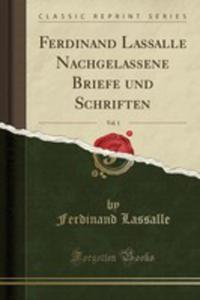 Ferdinand Lassalle Nachgelassene Briefe Und Schriften, Vol. 1 (Classic Reprint) - 2853043409