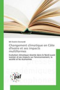 Changement Climatique En Côte D'ivoire Et Ses Impacts Multiformes - 2853022695