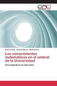 Los Conocimientos Matemáticos En El Umbral De La Universidad - 2857262864