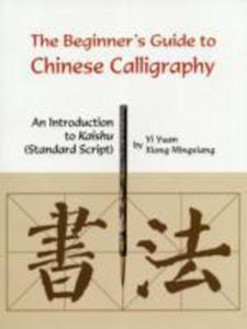 Beginner's Guide To Chinese Calligraphy - 2849495548