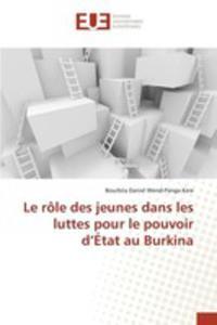 Le Rôle Des Jeunes Dans Les Luttes Pour Le Pouvoir D'état Au Burkina