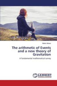 The Arithmetic Of Events And A New Theory Of Gravitation - 2857257550