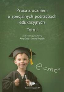 Praca Z Uczniem O Specjalnych Potrzebach Edukacyjnych Tom 1 - 2844417735