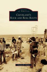 Cleveland's Rock And Roll Roots - 2860778800