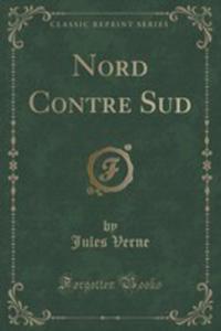 Nord Contre Sud (Classic Reprint) - 2855188313