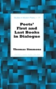 Poets' First And Last Books In Dialogue - 2840401791