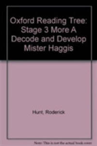 Oxford Reading Tree: Level 3 More A Decode And Develop Mister Haggis - 2847659272