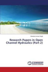 Research Papers In Open Channel Hydraulics (Part 2) - 2860635557