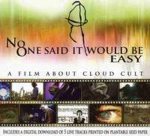 No One Said It Would Be Easy: A Film About Cloud - 2840199219