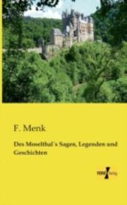 Des Moselthals Sagen, Legenden Und Geschichten - 2860339411