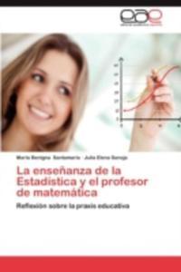La Ensenanza De La Estadistica Y El Profesor De Matematica - 2857194150