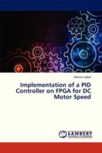 Implementation Of A Pid Controller On Fpga For Dc Motor Speed - 2857094469