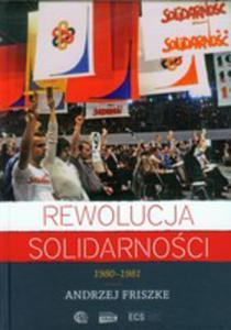 Rewolucja Solidarności. 1980-1981 - 2876082859