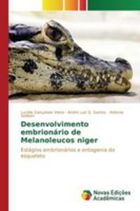 Desenvolvimento Embrionário De Melanoleucos Niger - 2860707174
