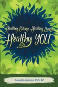 Healthy Eating, Healthy Living, Healthy You - 2852933945