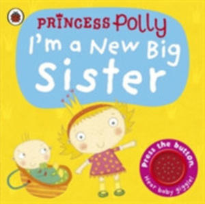 I'm A New Big Sister: A Princess Polly Book - 2848641713