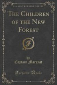 The Children Of The New Forest (Classic Reprint) - 2854741085