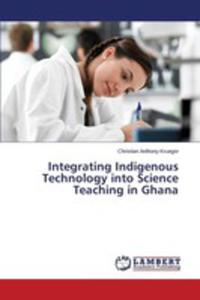 Integrating Indigenous Technology Into Science Teaching In Ghana - 2857257838