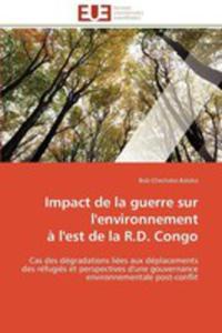 Impact De La Guerre Sur L'environnement A L'est De La R. D. Congo - 2870844406