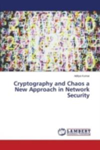 Cryptography And Chaos A New Approach In Network Security - 2857175186