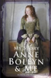Anne Boleyn And Me - 2870471990