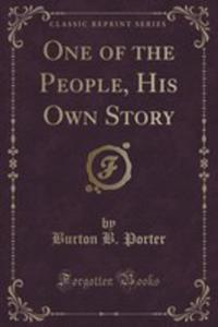 One Of The People, His Own Story (Classic Reprint) - 2853057445